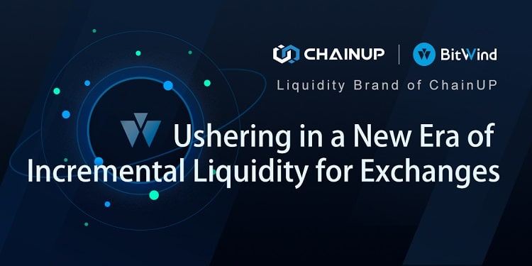 ChainUP BitWind heralds a new era of incremental liquidity for exchanges